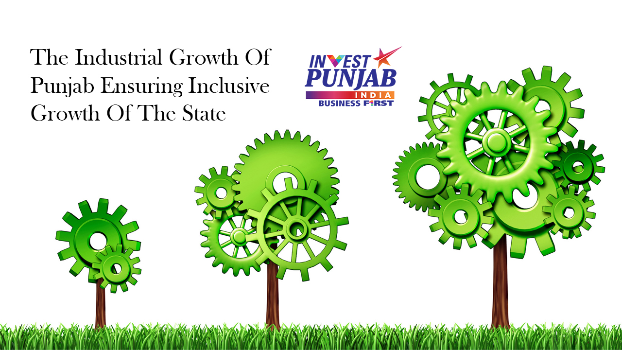 The Industrial Growth Of Punjab Ensuring Inclusive Growth Of The State